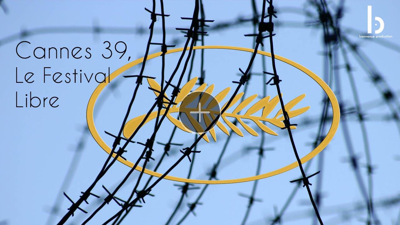 Cannes 39, Le Festival Libre
